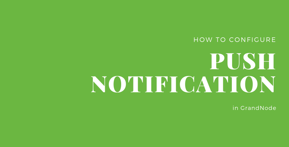 Picture for blog post How to configure push notifications?
