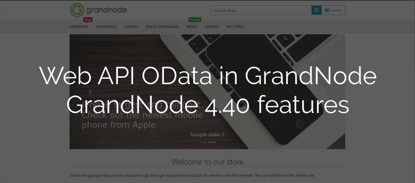 Picture for blog post Milestone change is coming - Web API in GrandNode 4.40
