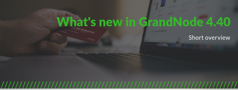 Picture for blog post What's new in GrandNode 4.40