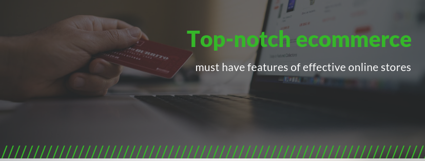 Picture for blog post Top-notch ecommerce, must have features of effective online stores