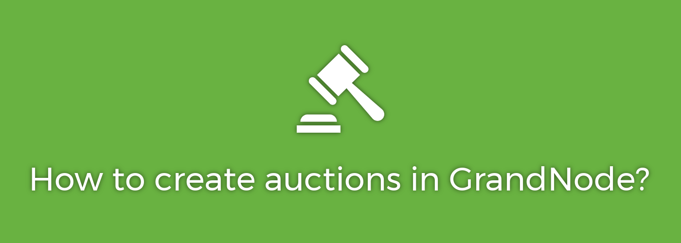 Zdjęcie dla posta How to create Auctions in GrandNode?