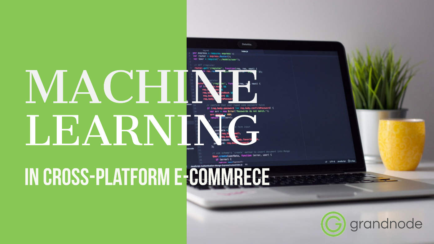 Picture for blog post Machine Learning in GrandNode, cross-platform e-commerce