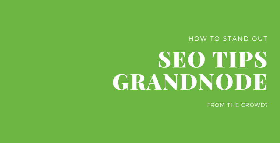 Picture for blog post Stand out from the crowd - SEO tips in GrandNode