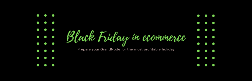 Picture for blog post Black Friday 2018: Prepare your GrandNode