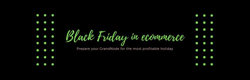 Zdjęcie dla posta Black Friday 2018: Prepare your GrandNode