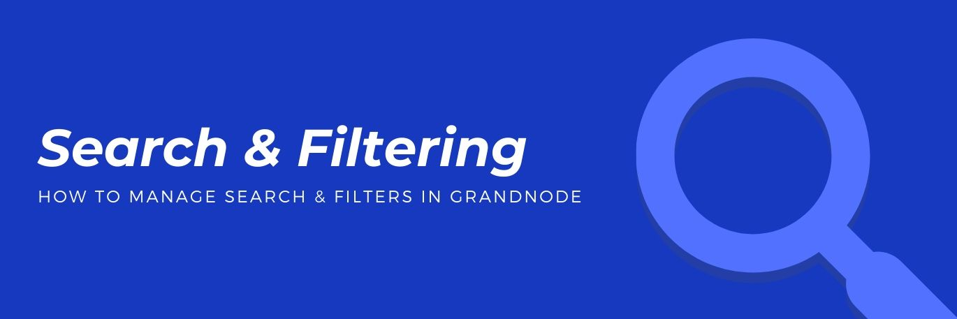 Picture for blog post How to manage search & filtering in GrandNode